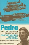 Pedro: The Life And Death Of Fighter Ace Osgood Villiers Hanbury, Dfc And Bar - Robin Rhoderick-Jones, Christopher Lee