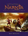 The Crafting of Narnia: The Art, Creatures, and Weapons from Weta Workshop - Daniel Falconer, Howard Berfer, Paul Tobin