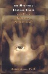 The Mystified Fortune-Teller: And Other Tales from Psychotherapy - Gerald Amada