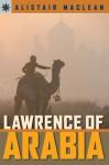 Lawrence of Arabia - Alistair MacLean