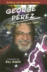 George Perez on His Work and Career (Talking with Graphic Novelists) - Bill Baker