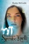 The Secret Of Spruce Knoll: A Channeler Novel - Heather McCorkle