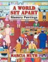 A World Set Apart - Marcia F. Muth