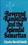 Reverend Randollph and the Splendid Samaritan - Charles Merrill Smith