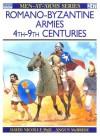 Romano-Byzantine Armies 4th–9th Centuries - David Nicolle