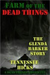 Farm of the Dead Things - Tennessee Hicks