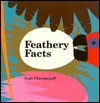 Feathery Facts - Ivan Chermayeff, Nan Richardson, Catherine Chermayeff