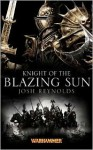 Knight of the Blazing Sun - Joshua Reynolds