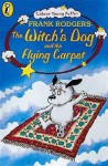 The Witch's Dog And The Flying Carpet - Frank Rodgers