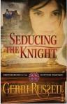 Seducing the Knight (Brotherhood of the Knight #2) - Gerri Russell