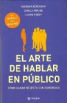 El Arte De Hablar En Publico/The Art Of Public Speaking: Un Manual Para Mujeres/A Manual For Women (Spanish Edition) - Barbara Berckhan