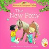 The New Pony (Mini Farmyard Tales) - Heather Amery