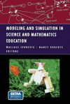 Modeling and Simulation in Science and Mathematics Education: Macintosh/Windows Version (Modeling Dynamic Systems) - Wallace Feurzeig, Nancy Roberts