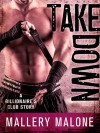 Take Down (Billionaire's Club: New Orleans #3) - Mallery Malone