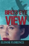Bird's Eye View - Elinor Florence