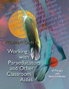 A Teacher's Guide to Working With Paraeducators and Other Classroom Aides - Jill Morgan