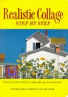 Realistic Collage Step by Step - Michael David Brown, Philip W. Metzger