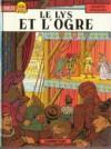 Le Lys Et L'ogre - Jacques Martin, Jean Pleyers