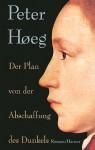 Der Plan von der Abschaffung des Dunkels - Peter Høeg