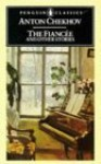The Fiancee and Other Stories - Anton Chekhov, Ronald Wilks