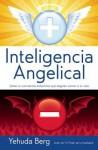Intelligencia Angelical: Como tu conciencia determina que angeles vienen a tu vida - Yehuda Berg