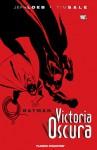 Batman: Victoria oscura - Jeph Loeb, Tim Sale