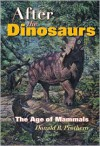 After the Dinosaurs: The Age of Mammals - Donald R. Prothero