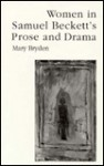 Women in Samuel Beckett's Prose and Drama: Her Own Other - Mary Bryden