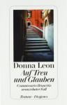 Auf Treu Und Glauben[Commissario Brunettis Neunzehnter Fall] - Donna Leon