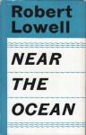 Near the Ocean - Robert Lowell