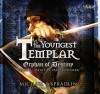 Orphan of Destiny: The Youngest Templar Trilogy, Book 3 - Michael P. Spradlin, Paul Boehmer