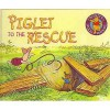 Piglet To The Rescue (Disney's Pooh And Friends) - Ronald Kidd