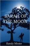 Sarah Of The Moon - Randy Mixter
