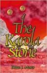 The Karola Stone - Brian J. Moses