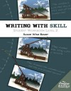 The Complete Writer: Writing with Skill: Student Workbook Level 2 - Susan Wise Bauer