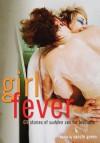 Girl Fever: 69 Stories of Sudden Sex for Lesbians - Sacchi Green