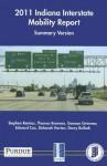 2011 Indiana Interstate Mobility Report: Summary Version - Stephen Remias, Thomas Brennan, Gannon Grimmer, Deborah Horton, Darcy M. Bullock, Edward Cox