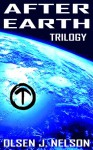 AFTER EARTH TRILOGY (Trilogy Set) (WORLDS OF THE MULTIVERSE) - Olsen J. Nelson