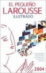 El Pequeno Larousse Ilustrado 2004 - Larousse, Larousse