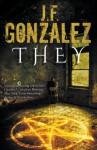 They - J.F. Gonzalez