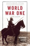 World War One: A Short History - Norman Stone