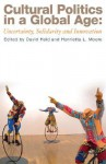 Cultural Politics in a Global Age: Uncertainty, Solidarity, and Innovation - David Held