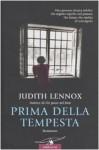Prima Della Tempesta: Romanzo - Olivia Crosio, Judith Lennox