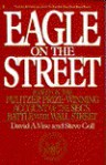 Eagle on the Street: Based on the Pulitzer Prize-winning Account of the Sec's Battle with Wall Street - David A. Vise