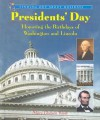Presidents' Day: Honoring the Birthdays of Washington and Lincoln - Mary Dodson Wade
