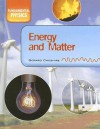 Energy And Matter (Fundamental Physics) - Gerard Cheshire