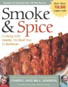 Smoke & Spice - Revised Edition: Cooking With Smoke, the Real Way to Barbecue (Non) - Cheryl Alters Jamison, Bill Jamison