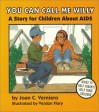 You Can Call Me Willy: A Story for Children about AIDS - Joan C. Verniero, Verdon Flory