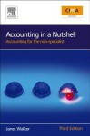 Accounting in a Nutshell: Accounting for the Non-Specialist (In a Nutshell) (CIMA Professional Handbook) - Janet Walker