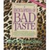 Encyclopedia of Bad Taste - Jane Stern, Michael Stern